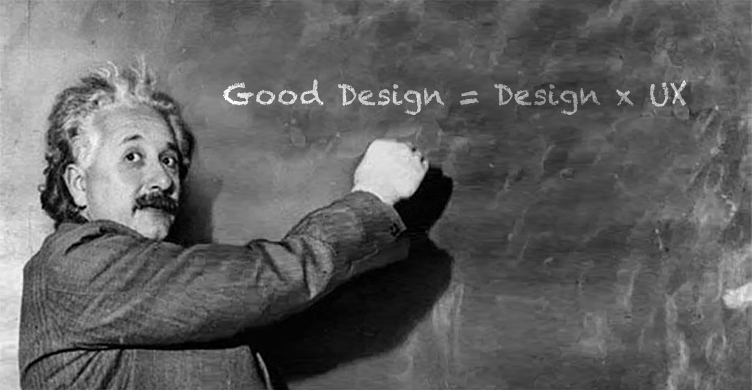 Einstein writing Good Design = Design × UX on the blackboard.